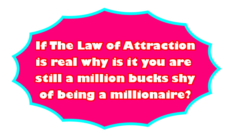 The Law of Attraction is Bunkum